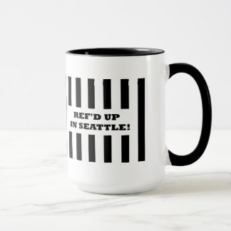 Ref'd Up In Seattle with Replacement Referees Mug
