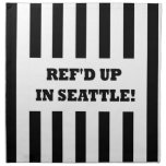 Ref'd Up In Seattle with Replacement Referees Napkin