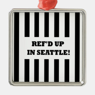 Ref'd Up In Seattle with Replacement Referees Square Metal Christmas Ornament