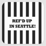 Ref'd Up In Seattle with Replacement Referees Square Stickers