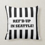 Ref'd Up In Seattle with Replacement Referees Throw Pillow