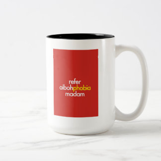 """Refer Aibohphobia, Madam"" Coffee Mugs"