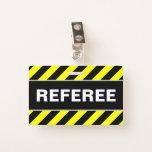 "[ Thumbnail: ""Referee"" + Black & Yellow Stripes Badge ]"