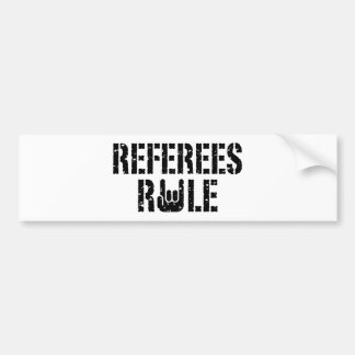 Referees Rule Bumper Sticker