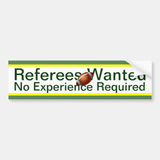 Referees Wanted Car Bumper Sticker