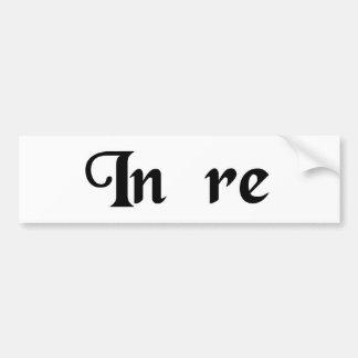 Refering to. car bumper sticker