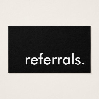 referrals. business card