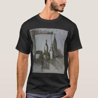 Refinement is an art T-Shirt