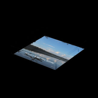 Reflect What You Desire Quote Loch Raven Reservoir Acrylic Tray
