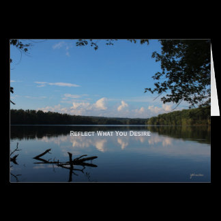 Reflect What You Desire Quote Loch Raven Reservoir Card