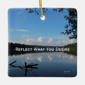Reflect What You Desire Quote Loch Raven Reservoir Ceramic Ornament