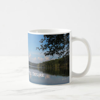 Reflect What You Desire Quote Loch Raven Reservoir Coffee Mug