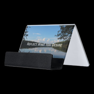 Reflect What You Desire Quote Loch Raven Reservoir Desk Business Card Holder