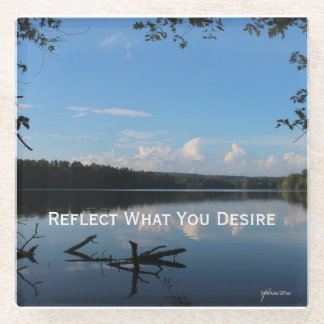 Reflect What You Desire Quote Loch Raven Reservoir Glass Coaster