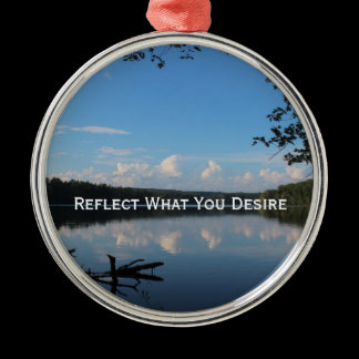 Reflect What You Desire Quote Loch Raven Reservoir Metal Ornament