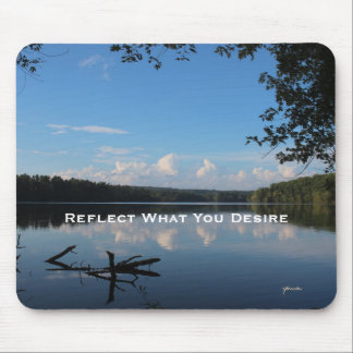 Reflect What You Desire Quote Loch Raven Reservoir Mouse Pad