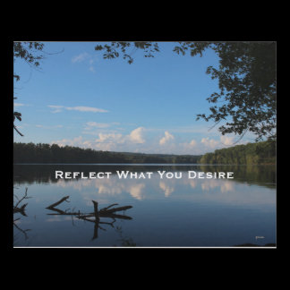 Reflect What You Desire Quote Loch Raven Reservoir Panel Wall Art
