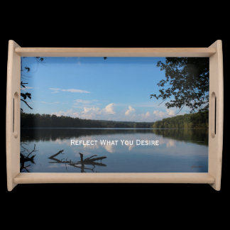 Reflect What You Desire Quote Loch Raven Reservoir Serving Tray