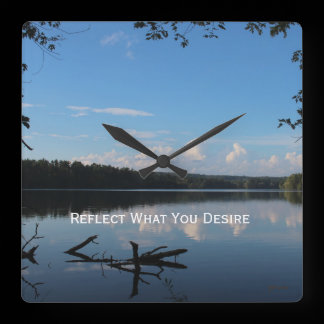Reflect What You Desire Quote Loch Raven Reservoir Square Wall Clock
