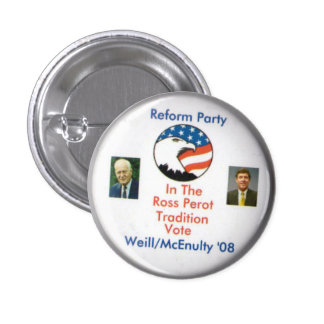 Reform Party Ted Weill Frank McEnulty 2008 Pinback Button