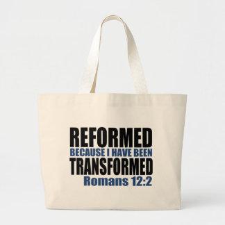 Reformed because I have been Transformed Large Tote Bag