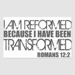 Reformed because I have been Transformed Rectangular Sticker