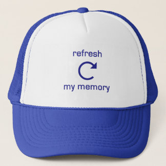 Refresh my Memory (blue text) Trucker Hat
