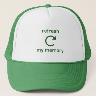 Refresh my Memory (green text) Trucker Hat