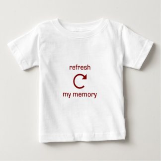 Refresh my Memory (red text) Baby T-Shirt