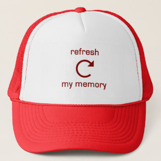 Refresh my Memory (red text) Trucker Hat