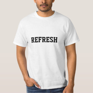 REFRESH T-Shirt