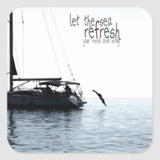 Refresh your mind and body square sticker