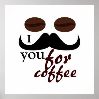 Refresque el bigote de I usted para el café Poster