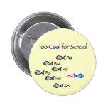 Refresqúese también para la escuela - botón de los pin