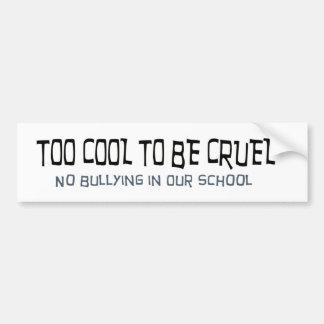 Refresqúese también para ser cruel ninguna pegatin etiqueta de parachoque