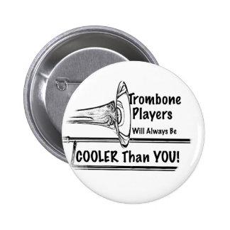 Refrigerador del músico del Trombone que usted Pin Redondo De 2 Pulgadas