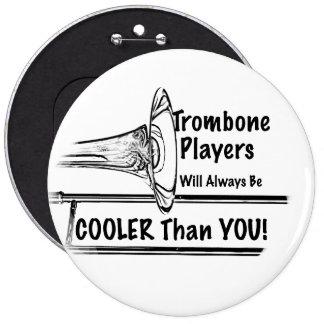 Refrigerador del músico del Trombone que usted Pin Redondo De 6 Pulgadas