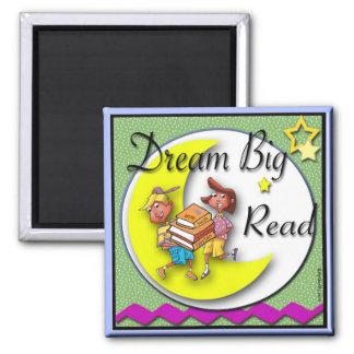 Refrigerator Magnet - Dream Big Read!