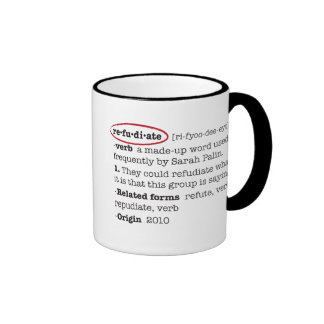 Refudiate Mugs