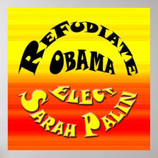 Refudiate Obama! - Elect Sarah Palin Poster