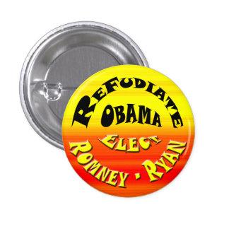Refudiate Obama - elija a Romney-Ryan Pin Redondo De 1 Pulgada