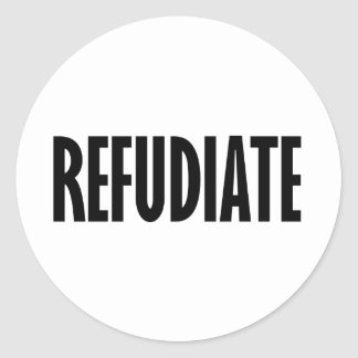 Refudiate with the Bard of Wasilla ShakesPalin Classic Round Sticker