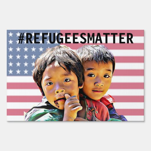 Refugees Matter in My America Yard Sign