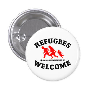 Refugees Welcome Bring Your Families 1 Inch Round Button