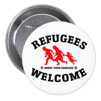 Refugees Welcome Bring Your Families 3 Inch Round Button