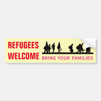 Refugees Welcome Bring Your Families Bumper Sticker