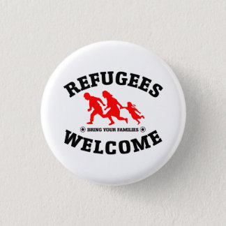 Refugees Welcome Bring Your Families Button