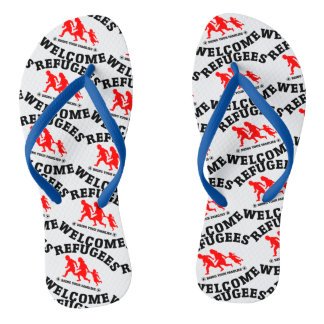 Refugees Welcome Bring Your Families Flip Flops