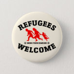 "Refugees Welcome Bring Your Families Pinback Button<br><div class=""desc"">Refugees Welcome Bring Your Families design.On many of our products, the background colour can be changed by you to any other you like.Click &#39;Customize It&#39; to begin.</div>"