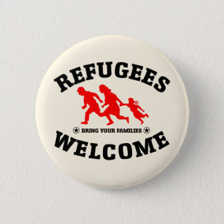 Refugees Welcome Bring Your Families Pinback Button